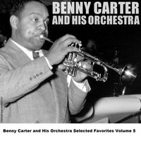 Benny Carter and His Orchestra Selected Favorites, Vol. 5 — Benny Carter and his Orchestra