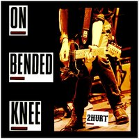 On Bended Knee — 2hurt