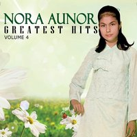 Nora Aunor Greatest Hits, Vol. 4 — Nora Aunor