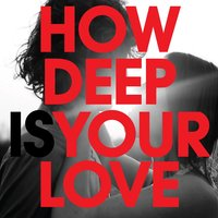 How Deep Is Your Love — Classic Gold Hits, How deep is your love