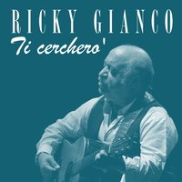 Ti cerchero' — Ricky Gianco