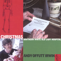 Christmas at Southern White Old Lady Hospital — Andy Offutt Irwin