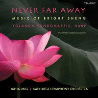 Never Far Away: Music of Bright Sheng — Yolanda Kondonassis, Yolanda Kondonassis [Artist]