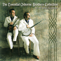 The Essential Osborne Brothers Collection — The Osborne Brothers