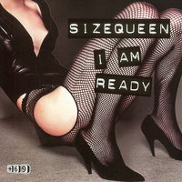 I Am Ready — Sizequeen