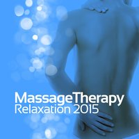Massage Therapy Relaxation 2015 — Massage Therapy Relaxation