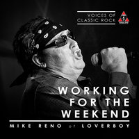 "Live By The Waterside ""Working For The Weekend"" Ft. Mike Reno of Lover Boy — Mike Reno, The Voices of Classic Rock"