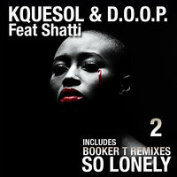 So Lonely — Doop, Kquesol