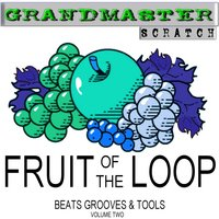 Fruit Of The Loop Vol. 2 — Grandmaster Scratch