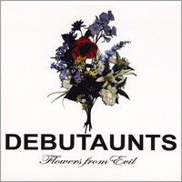 Flowers from Evil — Debutaunts