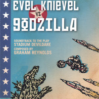 Evel Knievel vs. Godzilla — Graham Reynolds, Golden Arm Trio