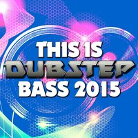 This Is Dubstep Bass 2015 — сборник