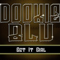 Get It Girl — Dookie Blu