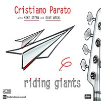 Riding Giants — Cristiano Parato, Mike Stern, Dave Weckl