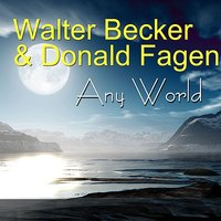 Any World — Walter Becker, Donald Fagen