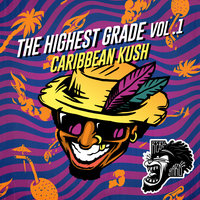 The Highest Grade EP Vol. 1 - Caribbean Kush — The Partysquad