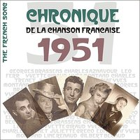 The French Song/ Chronique de la Chanson Française: 1951, Vol. 28 — сборник