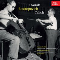 Dvořák: Cello Concerto No. 2 in B Minor — Антонин Дворжак, Мстислав Ростропович, Czech Philharmonic Orchestra, Václav Talich
