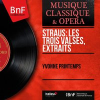 Straus: Les trois valses, extraits — Yvonne Printemps, Оскар Штраус