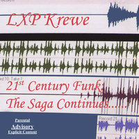 21st Century Funk: The Saga Continues — LXP Krewe