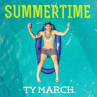 Summertime — Ty March.