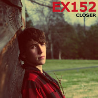 Closer - Single — EX152