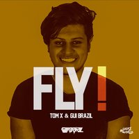 Fly — TomX, Gui Brazil, TOM X