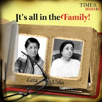 It's All in the Family! — Lata Mangeshkar, Usha Mangeshkar