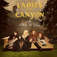 Follow Me Down — Ladies Of The Canyon
