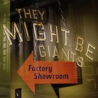 Factory Showroom — They Might Be Giants