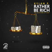 Rather Be Rich — Kylan P.