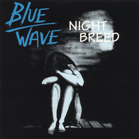 Night Breed — Frank Carlier and the Blue Wave