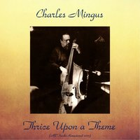 Thrice Upon a Theme — Charles Mingus