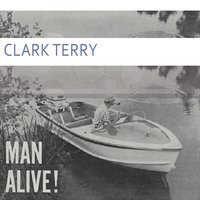 Man Alive — Clark Terry