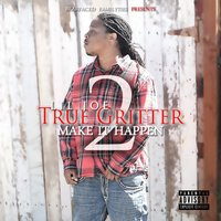 True Gritter Vol. 2 (Make It Happen) — Lil Joe