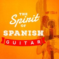 The Spirit of Spanish Guitar — Spanish Guitar, Guitar, Guitarra, Guitar|Guitarra|Spanish Guitar