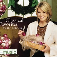 Martha Stewart Living Music: Classical Favorites For The Holidays — Martha Stewart