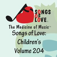 Songs of Love: Children's, Vol. 204 — сборник