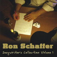 Songwriter's Collection: Volume 1 — Ron Schaffer