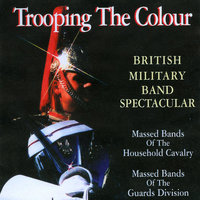 Trooping the Colour — Massed Bands of the Guards Division