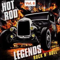 Hot Rod Legends Rock 'N' Roll, Vol. 8 — сборник