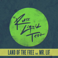 Land of the Free — Russ Liquid feat. Mr. Lif