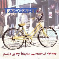 Parts of My Bicycle Are Made of Chrome — Taggart