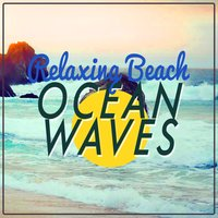 Relaxing Beach Ocean Waves — Ocean Waves For Sleep