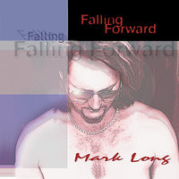 Falling Forward — Mark Long