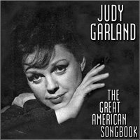 The Great American Song Book — Judy Garland