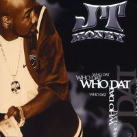 Who Dat — JT Money