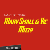 Famous Hits By Mary Small & Vic Mizzy — Vic Mizzy, Mary Small, Mary Small & Vic Mizzy