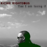 Yes I Am Loving It — Richie Righteous