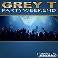 Partyweekend — Grey T